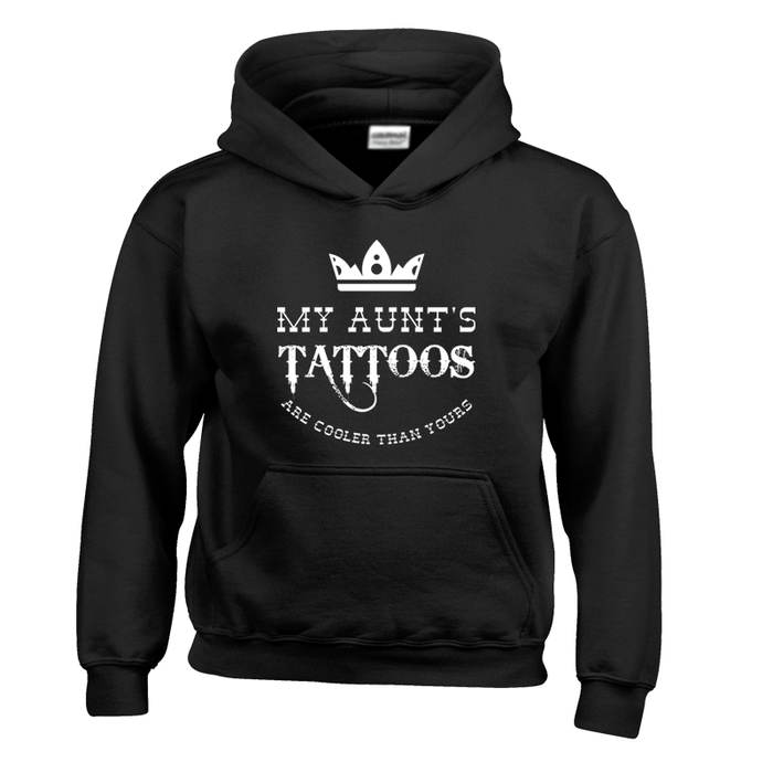My Aunt'S Tattoos Are Cooler Than Yours - Hoodie