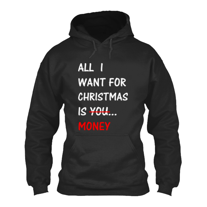 Men'S All  I  Want For  Christmas  Is You  Money - Hoodie