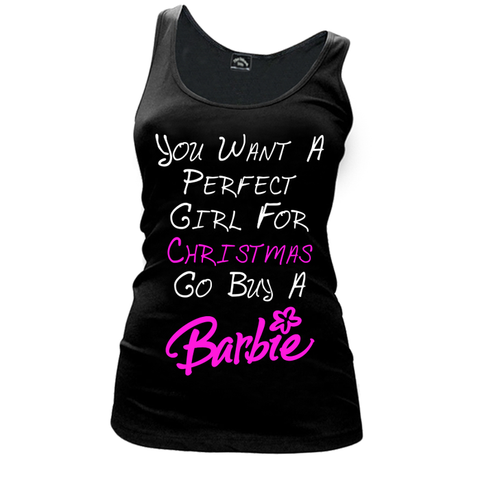Womens You Want A Perfect Girl Go Buy A Barbie - Tank Top - The Inked Boys Shop-5056