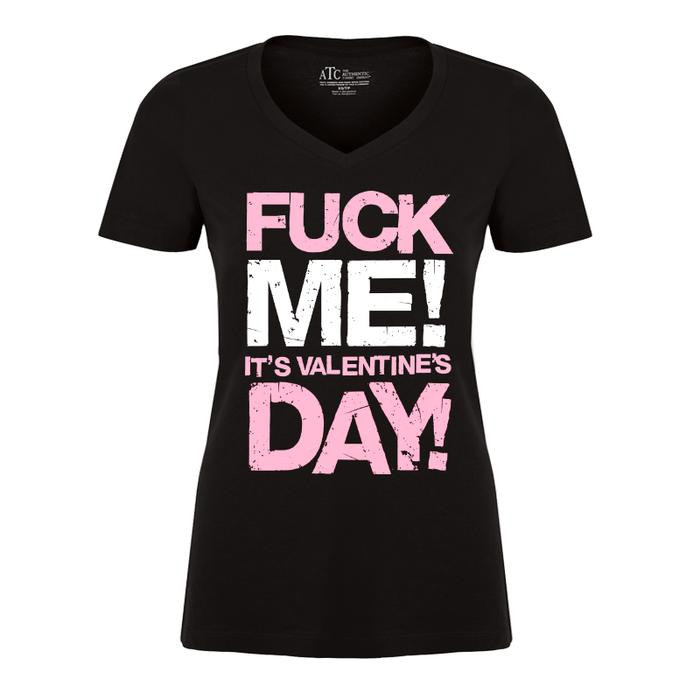 Women'S Fuck Me! It'S Valentine Day! - Tshirt