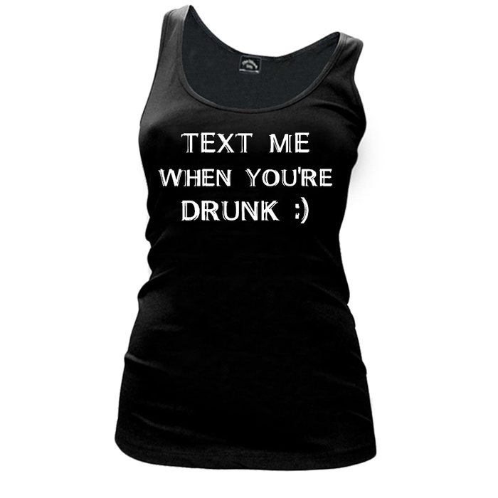 Women'S TEXT ME WHEN YOU'RE DRUNK - Tank Top