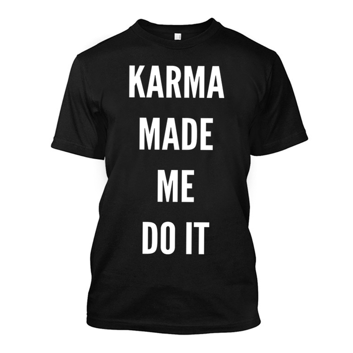 Men'S Karma Made Me Do It - Tshirt