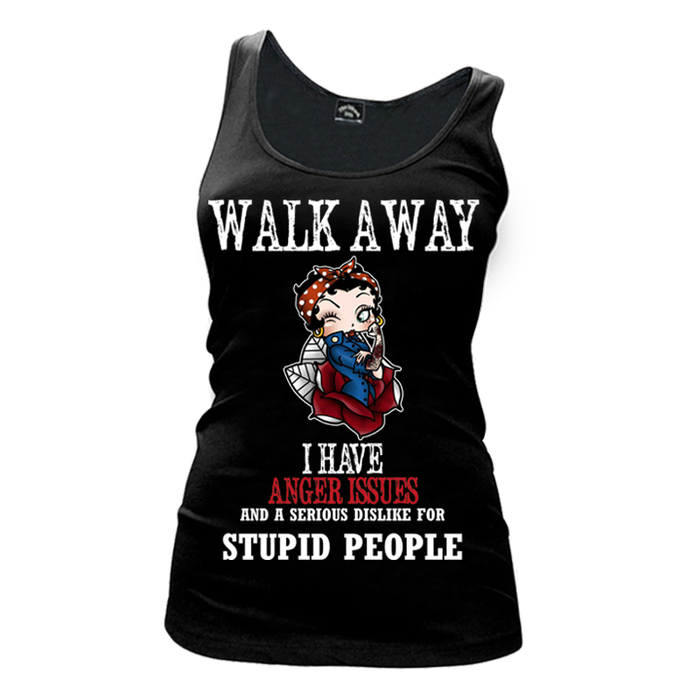 Women'S Walk Away I Have Anger Issues And A Serious Dislike For Stupid People - Tank Top