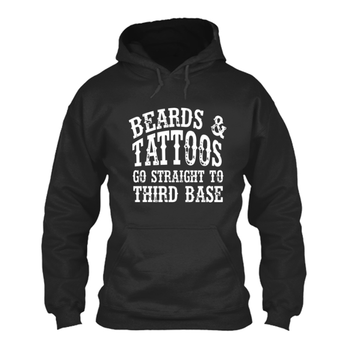 Women's Beards And Tattoos Go Straight To Third Base - HOODIE