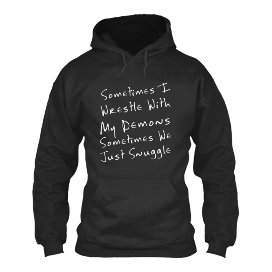 Women'S Sometimes I Wrestle With My Demons Sometimes We Just Snuggle - Hoodie