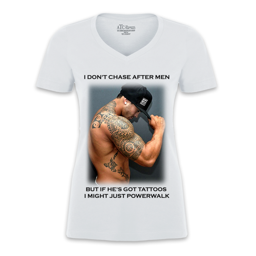 Women'S I Don'T Chase After Men But If He'S Got Tattoos I Might Just Powerwalk - Tshirt1