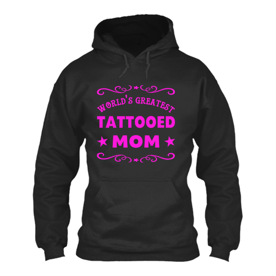 Women's WORLD'S GREATEST TATTOOED MOM - HOODIE