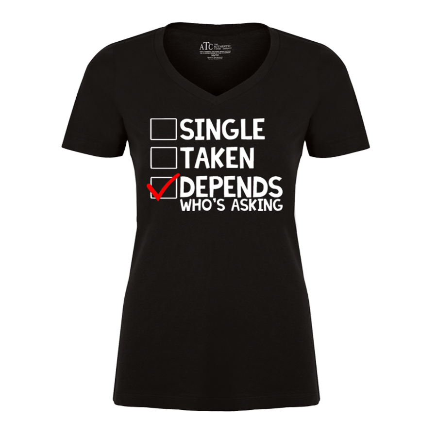 Women'S Single Taken Depends Who'S Asking - Tshirt