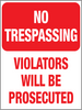 No Trespassing Violators will be Prosecuted