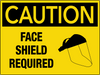 Caution Face Shield Required Wall Sign