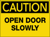 Caution Open Door Slowly Wall Sign