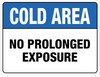 Cold Area - No Prolonged Exposure Floor Sign