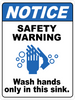 Notice - Safety Warning - Wash Hands Only In This Sink Floor Sign
