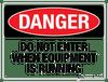 Danger: Do Not Enter When Equipment is Running