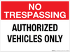 No Trespassing: Authorized Vehicles Only - Wall Sign