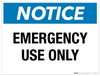 Notice: Emergency Use Only - Wall Sign