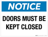 Notice: Doors Must Be Kept Closed - Wall Sign