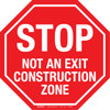 Stop Not An Exit Construction Zone Floor Sign