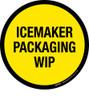 Icemaker Packaging WIP Floor Sign