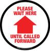 Please Wait Here Until Called Forward Floor Sign
