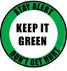 Stay Alert, Don't Get Hurt - Keep it Green - Floor Sign