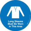 Long Sleeves Must Be Worn in This Area -  Floor Sign
