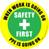 When Work is Going On, PPE is Going On (Safety First) -  Floor Sign