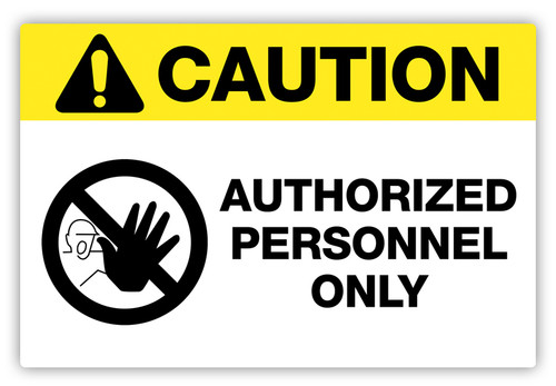 Caution - Authorized Personnel Only Label