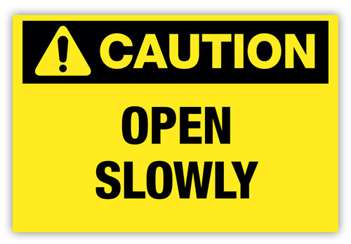 Caution - Open Slowly Label