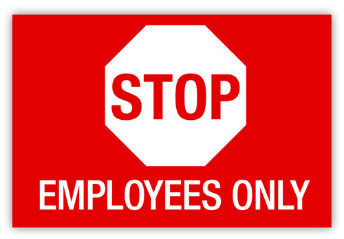 Stop Employees Only Label