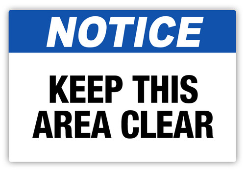 Notice - Keep Area Clear Label