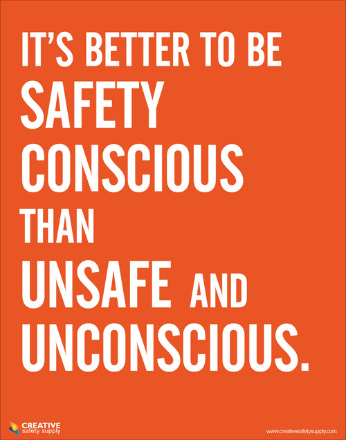 It's Better to be Safety Conscious- Safety Poster