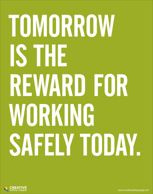 Tomorrow is the Reward for Working Safely Today- Safety Poster