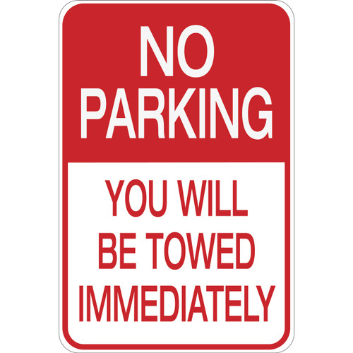 No Parking -Immediate Tow - Aluminum Sign