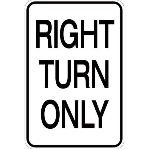 Right Turn Only - Aluminum Sign