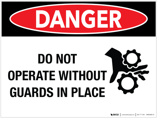 Danger: Do Not Operate Without Guards in Place - Wall Sign