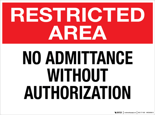 Restricted Area: No Admittance Without Authorization - Wall Sign