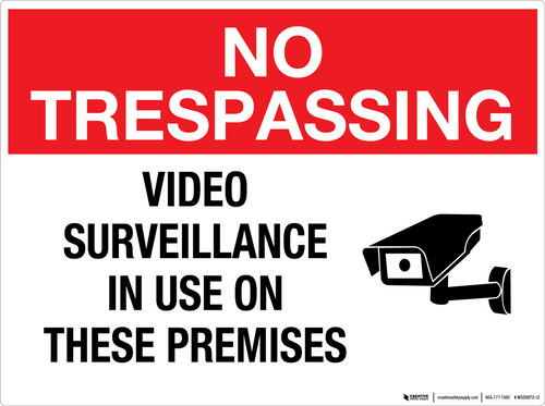 No Trespassing: Video Surveillance in Use on These Premises - Wall Sign