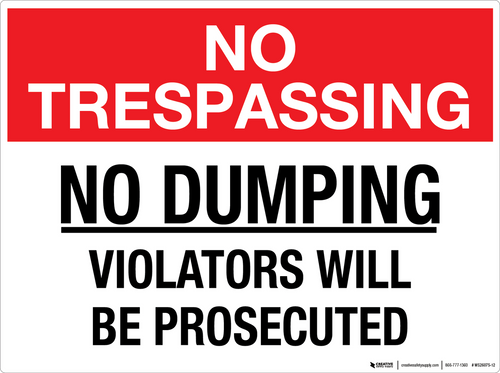 No Trespassing: No Dumping Violators Will Be Prosecuted - Wall Sign