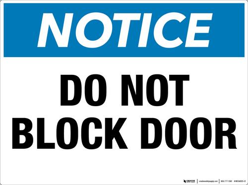 Notice: Do Not Block Door - Wall Sign