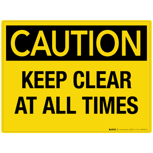 Caution: Keep Clear at all Times - Wall Sign