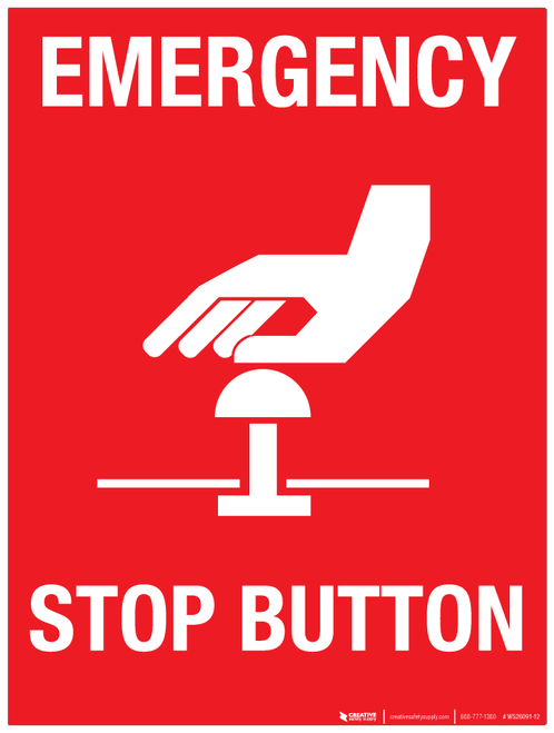 Emergency Stop Button Wall Sign Creative Safety Supply