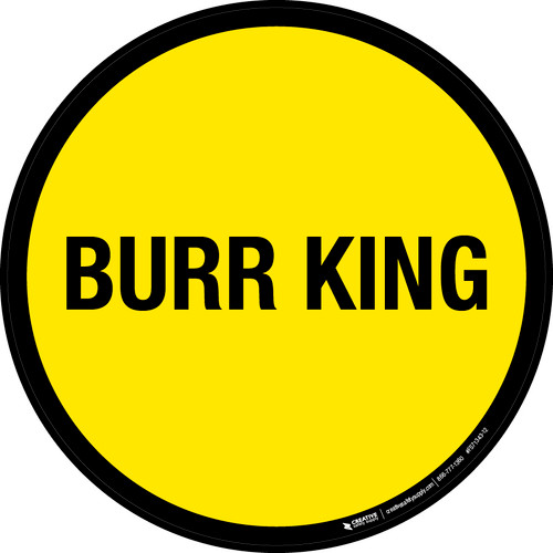 Burr King Floor Sign