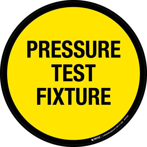 Pressure Test Fixture Floor Sign