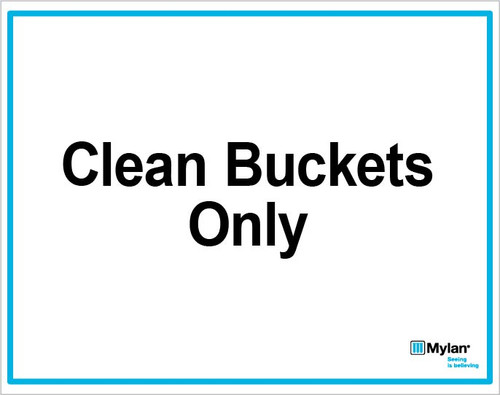 "Wall Sign: (Mylan Logo) Clean Buckets Only 8""x10"" (Mounted on 3mm PVC)"