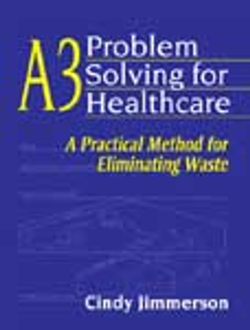 A3 Problem Solving for Healthcare