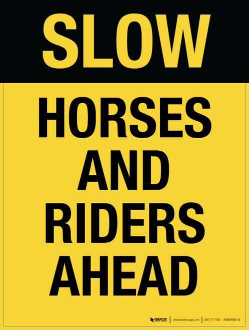 SLOW- Horses and Riders Ahead - Wall Sign