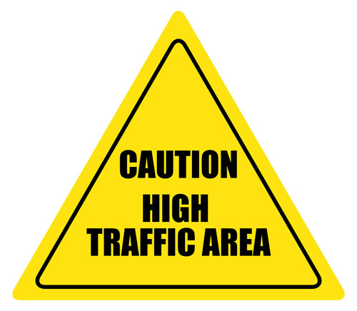 Caution High Traffic Area Floor Sign