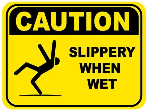Sluppery When Wet
