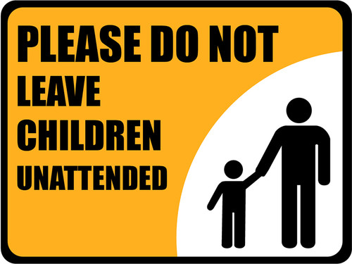 Please Do Not Leave Children Unattended Floor Sign